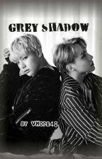 Grey Shadow (Vhope / HopeV) [End] by VHope48