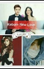 Reborn New Love [Hiatus] by ohluhunhan