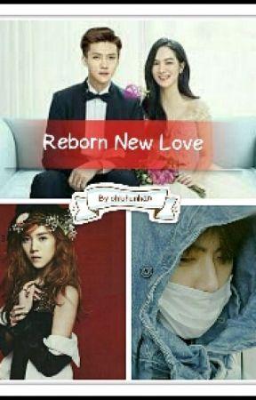 Reborn New Love by ohluhunhan