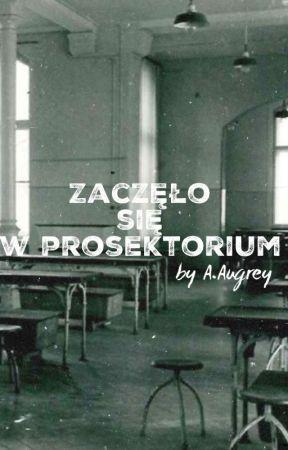 Zaczęło się w prosektorium by AAugrey