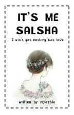 IT'S ME SALSHA  by myezbie