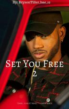 Set You Free 2  by BrysonTiller_bae_12