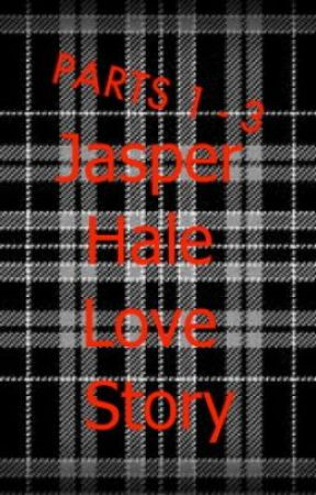 Jasper Hale Parts 1 - 3  (Wishful Thinking, Hopeless; Safe and Sound) by TheEmmysShow