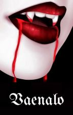 Vaenalo | WATTPAD FEATURED by BlondeBomb365