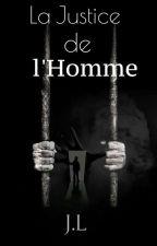 La Justice de l'Homme by JOSTORYS01