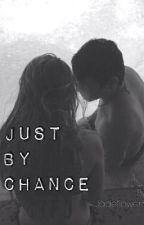 Just a Chance . (A Jc Caylen Fan Fiction) by JadeFlower8