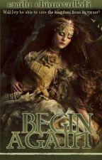 Begin Again by ellie2014