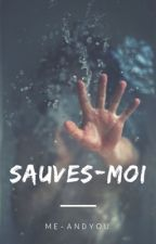 Sauves-moi by Me-AndYou