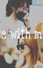 [Hajung] [Shortfic] Be with me by d25401