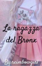 La ragazza del BRONX by reimbowgirl