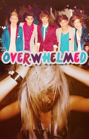 Overwhelmed (1D FF) (Re-writing) by SerialLover