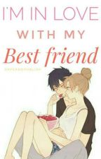 I'm Inlove With My Bestfriend [One Shot] by SaveAndPublish