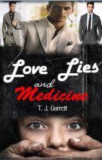 Love, Lies and Medicine(Read last chapter 1st) by TJ_Garrett