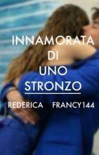 Innamorata di uno stronzo  [Rederica] by Francy144