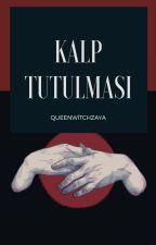 KALP TUTULMASI by QueenWitchZaya