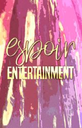 Espoir' Entertainment. by -EspoirEntertainment