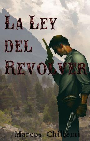 La ley del revolver by MarcosChillemi