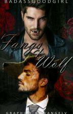 Fangs And Wolf [Boy X Boy]  by BadassGoodGirl