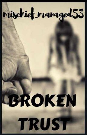 Broken Trust by mischief_managed53