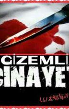 GİZEMLİ CİNAYET by iclalbjk1903