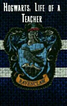 Hogwarts: Life as a Teacher by Hot_Wings_Addict