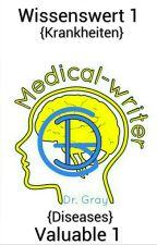 Wissenswert 1 {Krankheiten}   Valuable 1 {Diseases} by Medical-writer