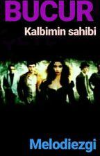 BÜCÜR~KALBİMİN SAHİBİ~ by melodiezgi