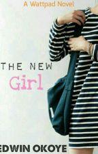 The New Girl✅ by CasperJnr