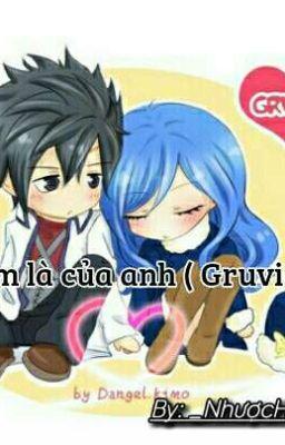 Em là của anh(Gruvia) (Full)