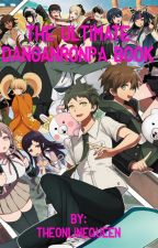 The Ultimate Danganronpa Book by theonlinequeen