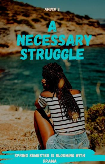 A Necessary Struggle: Spring Semester