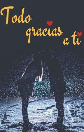 TODO GRACIAS A TI by 99Lectora99