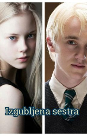 Izgubljena sestra (Draco Malfoy)-Harry Potter by KristinaPejovic