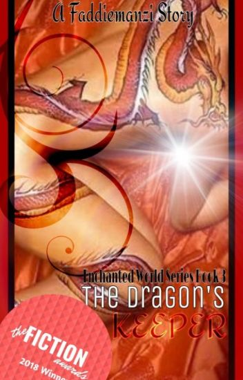 The Dragon's Keeper (The Enchanted World Book 3)[Wattys2014]