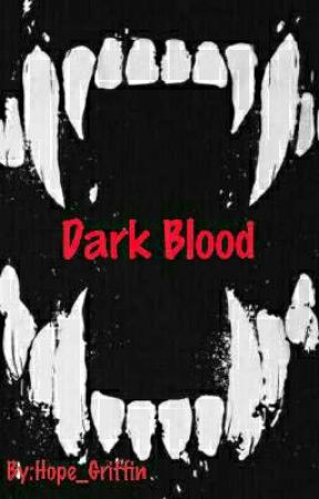 Dark Blood by Hope_Griffin