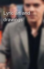Lyric art and drawings 😑😕 by abbyloveslarry