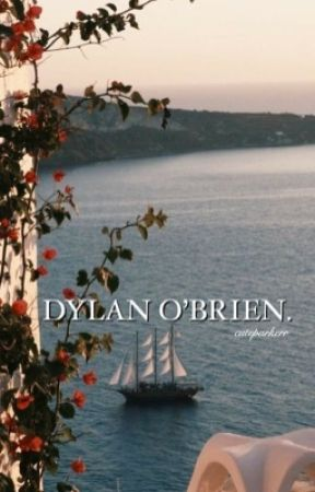 Dylan O'Brien Imagines by cuteparkerr