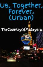 Us, Together, Forever. (Urban) by TheCountryOfMalaysia