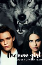 The New Girl (a werewolf story) by queenofheartsxo