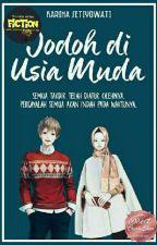 JODOH DI USIA MUDA (Revisi) by KarinaSetiyowati