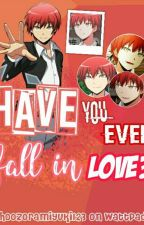 have you ever fall in love? (Akabane Karma × Reader) by jjkooks123456