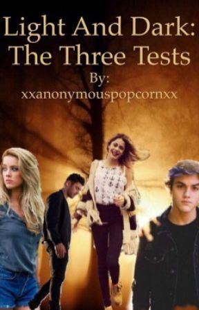 Light and dark: the three tests by xxanonymouspopcornxx