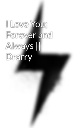 I Love You; Forever and Always    Drarry by GigiMasterOfDeath