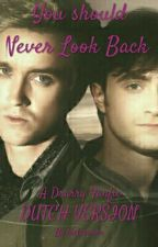 You should never look back [Drarry] by xoxCarmen