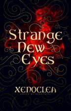 Strange New Eyes by Xenoclea