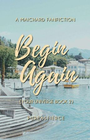 Begin Again (Your Universe Book 2) by fymaichard