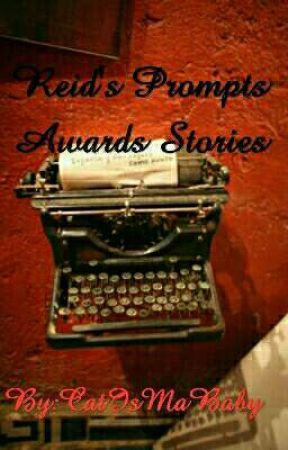 Reid's Prompts Awards Stories by CatIsMaBaby