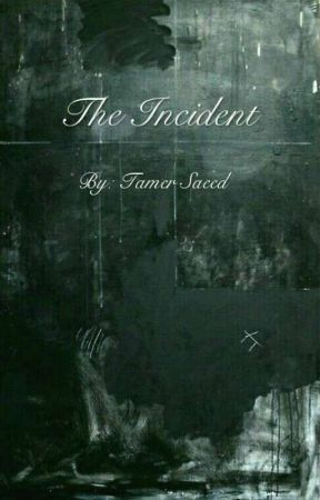 The Incident by tamerr1