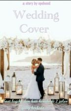 Wedding Cover#Wattys2017 by opohcool