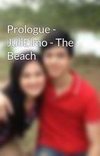 Prologue - JuliElmo - The Beach by hernameissuperashley